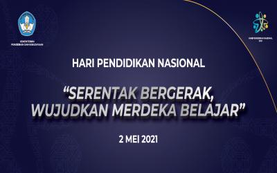 "Peringatan Hari Pendidikan Nasional Tahun 2021 ""Serentak Bergerak, Wujudkan Merdeka Belajar"""